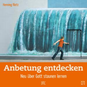Anbetung entdecken - Quadro-Trainingsheft aus dem Down to Earth Verlag